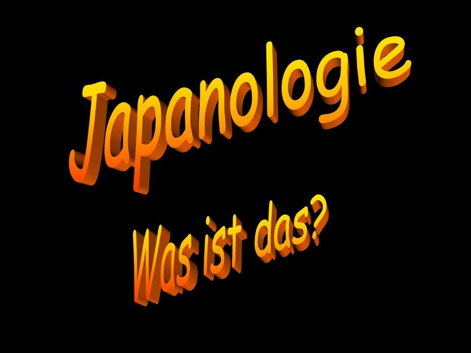 Japanologie ist ein Studium über Japan.
