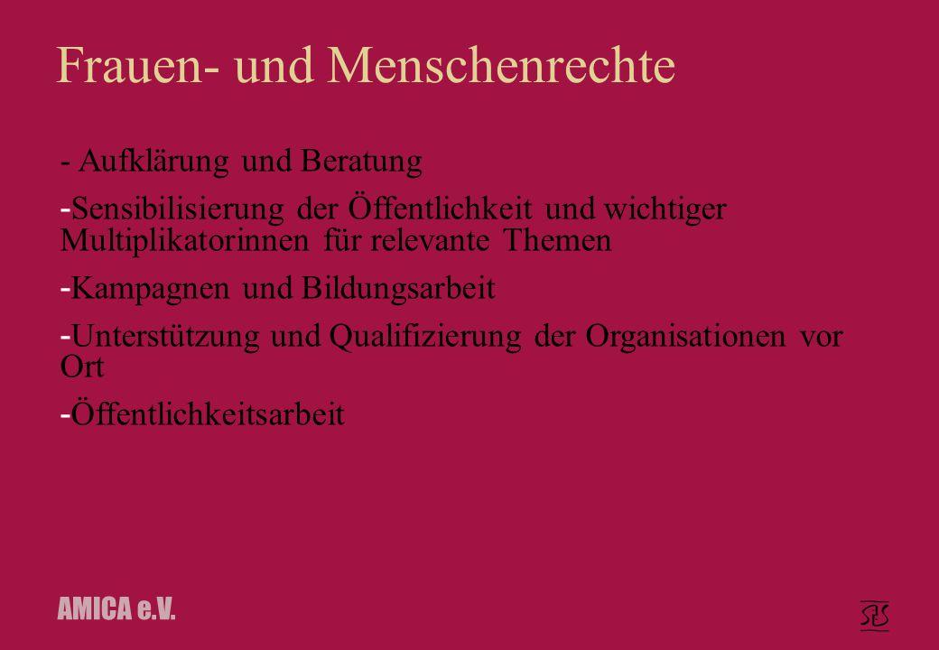 AMICA e.V. Frauen- und Menschenrechte - Aufklärung und Beratung - Sensibilisierung der Öffentlichkeit und wichtiger Multiplikatorinnen für relevante T