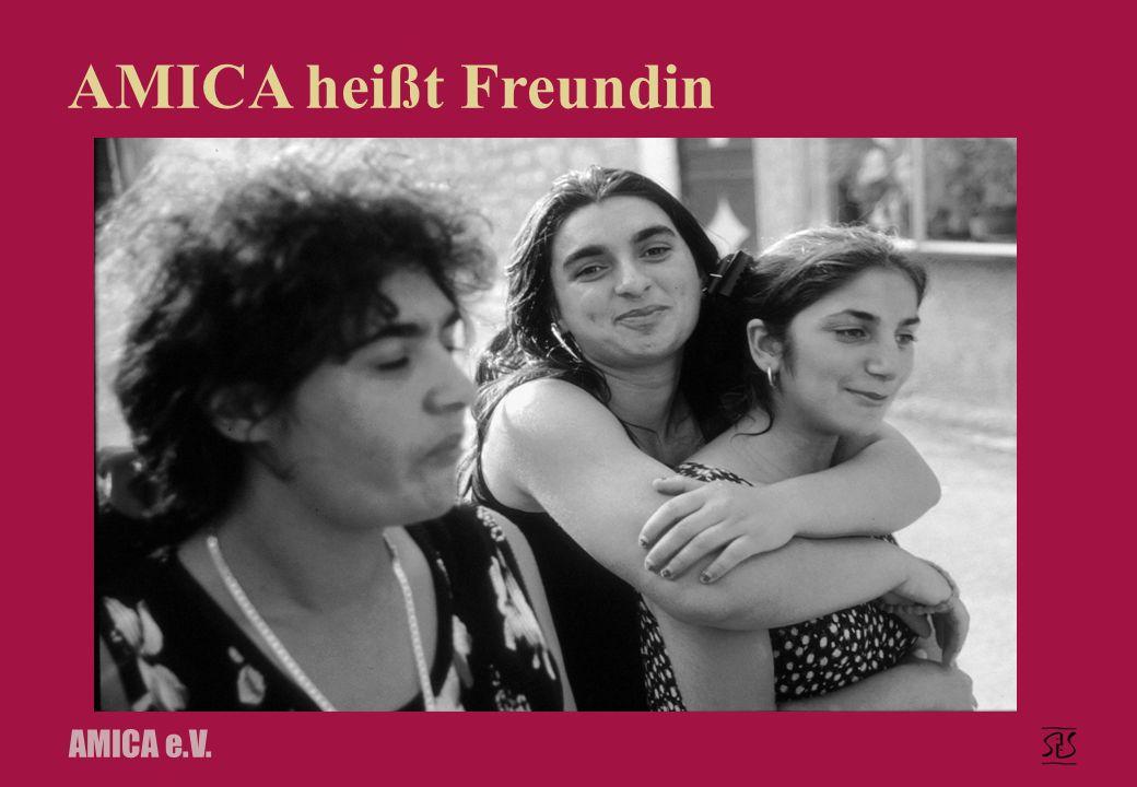 AMICA e.V. AMICA heißt Freundin