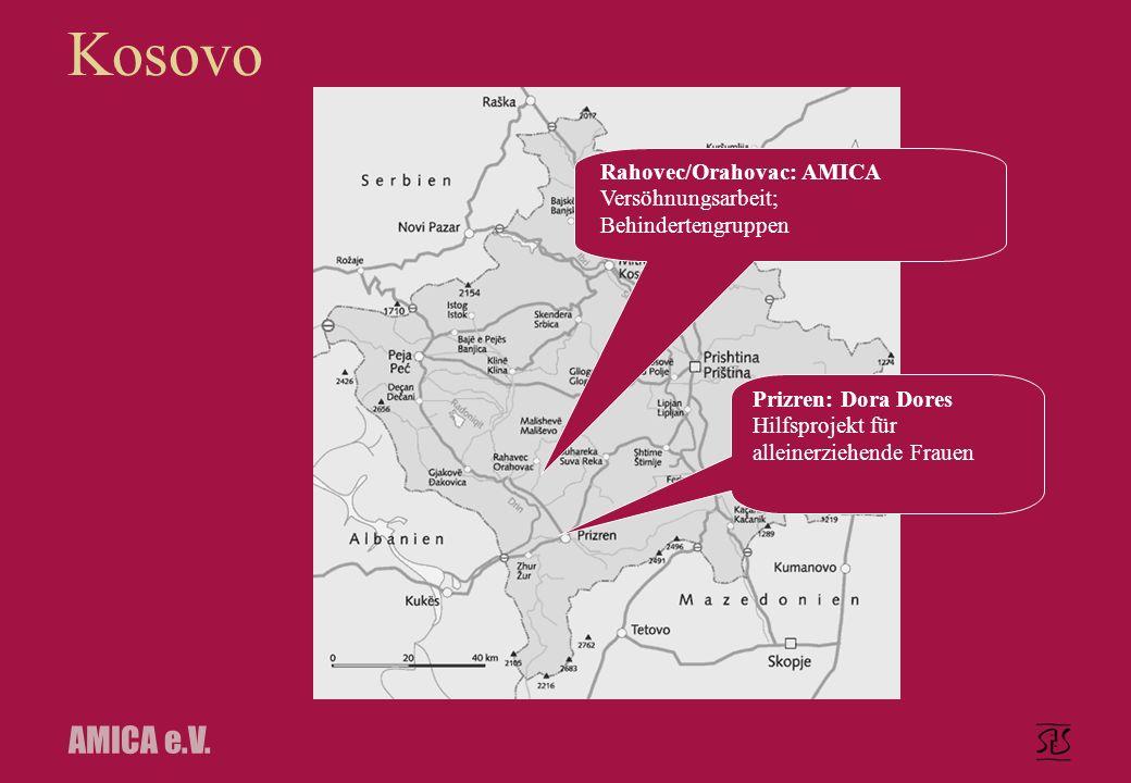AMICA e.V. Kosovo Rahovec/Orahovac: AMICA Versöhnungsarbeit; Behindertengruppen Prizren: Dora Dores Hilfsprojekt für alleinerziehende Frauen