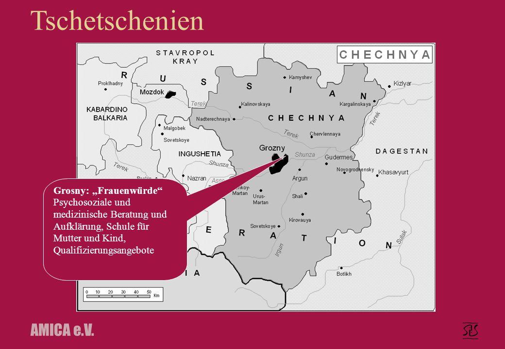 AMICA e.V. Grosny: Frauenwürde Psychosoziale und medizinische Beratung und Aufklärung, Schule für Mutter und Kind, Qualifizierungsangebote Tschetschen