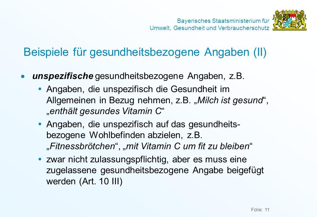 Bayerisches Staatsministerium für Umwelt, Gesundheit und Verbraucherschutz Folie: 11 Beispiele für gesundheitsbezogene Angaben (II) unspezifische gesu