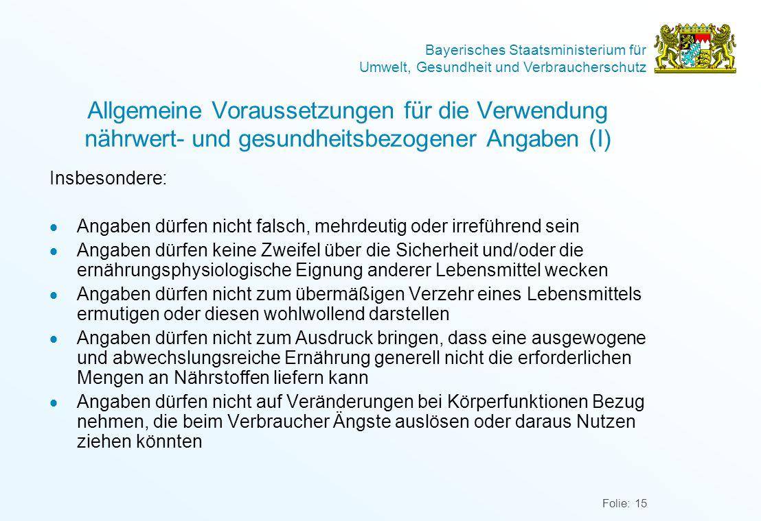 Bayerisches Staatsministerium für Umwelt, Gesundheit und Verbraucherschutz Folie: 15 Allgemeine Voraussetzungen für die Verwendung nährwert- und gesun