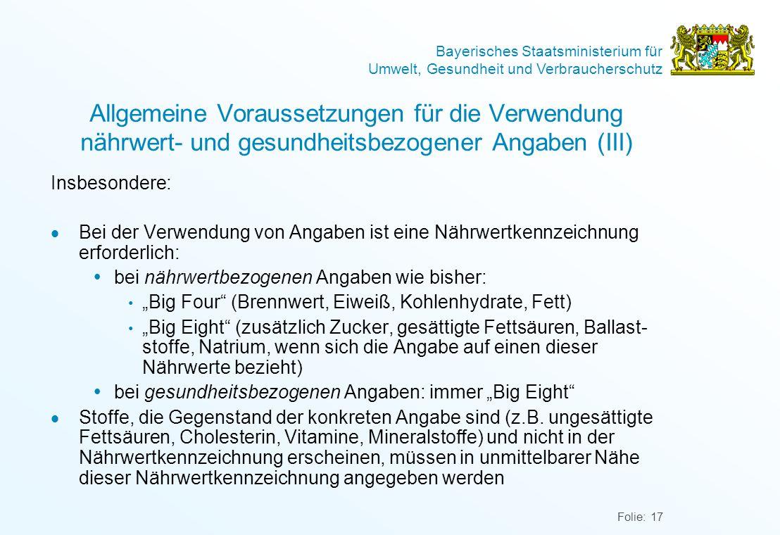 Bayerisches Staatsministerium für Umwelt, Gesundheit und Verbraucherschutz Folie: 17 Allgemeine Voraussetzungen für die Verwendung nährwert- und gesun