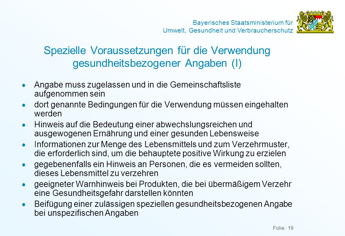 Bayerisches Staatsministerium für Umwelt, Gesundheit und Verbraucherschutz Folie: 19 Spezielle Voraussetzungen für die Verwendung gesundheitsbezogener