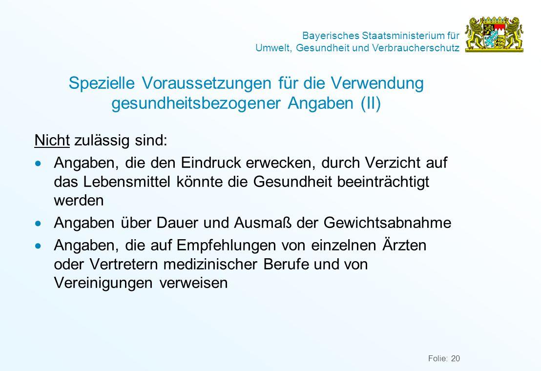 Bayerisches Staatsministerium für Umwelt, Gesundheit und Verbraucherschutz Folie: 20 Spezielle Voraussetzungen für die Verwendung gesundheitsbezogener