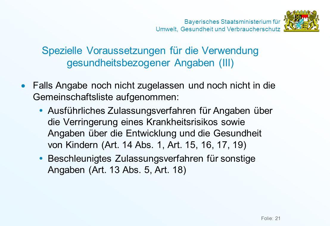 Bayerisches Staatsministerium für Umwelt, Gesundheit und Verbraucherschutz Folie: 21 Spezielle Voraussetzungen für die Verwendung gesundheitsbezogener