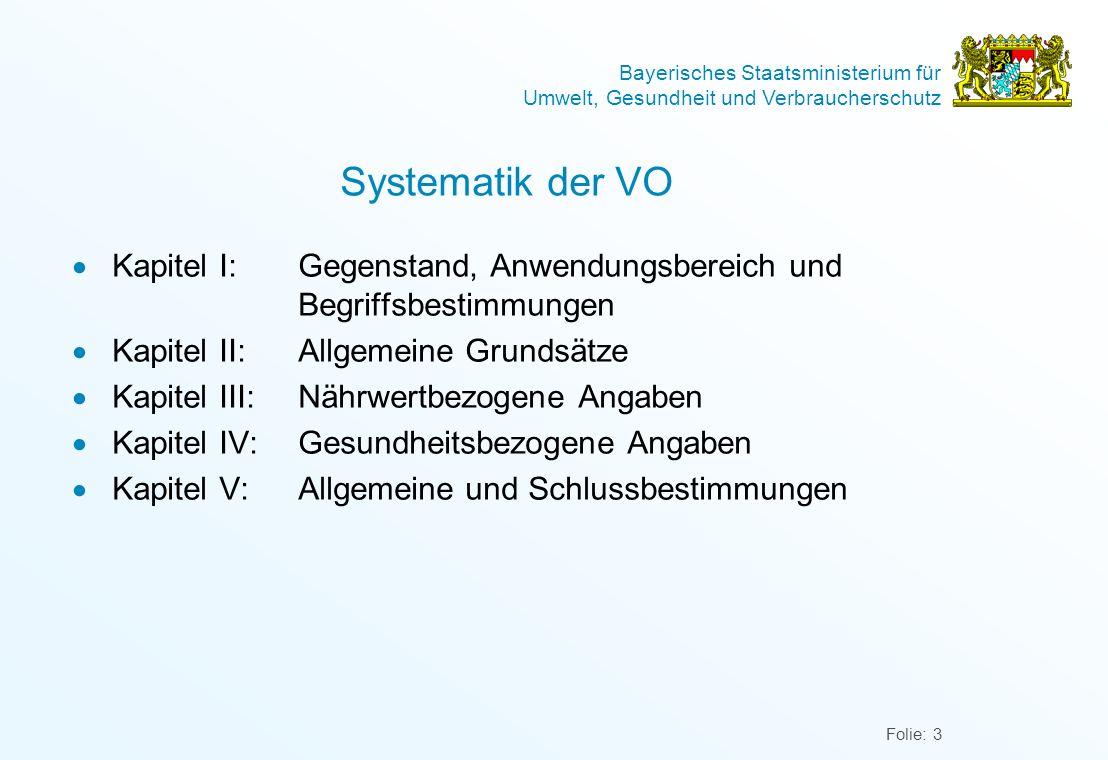 Bayerisches Staatsministerium für Umwelt, Gesundheit und Verbraucherschutz Folie: 3 Systematik der VO Kapitel I:Gegenstand, Anwendungsbereich und Begr