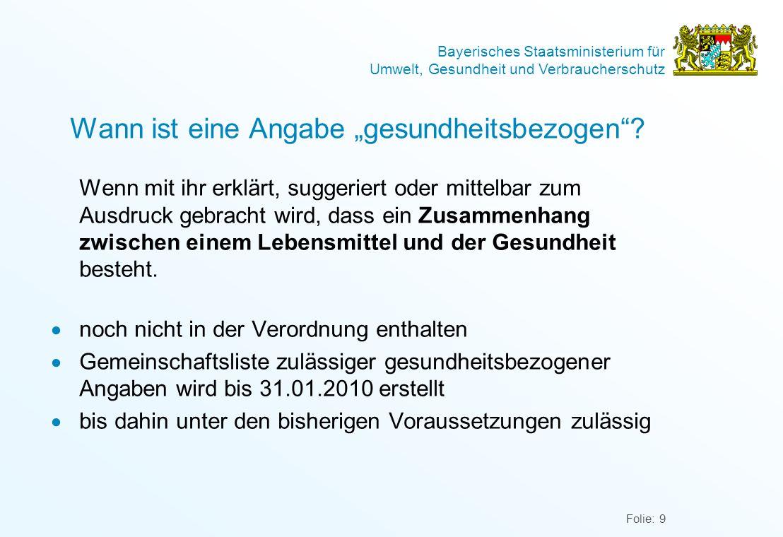 Bayerisches Staatsministerium für Umwelt, Gesundheit und Verbraucherschutz Folie: 9 Wann ist eine Angabe gesundheitsbezogen? Wenn mit ihr erklärt, sug