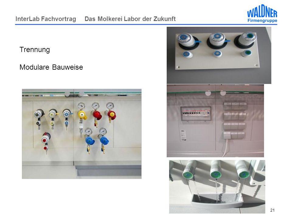 InterLab Fachvortrag Das Molkerei Labor der Zukunft 21 Trennung Modulare Bauweise