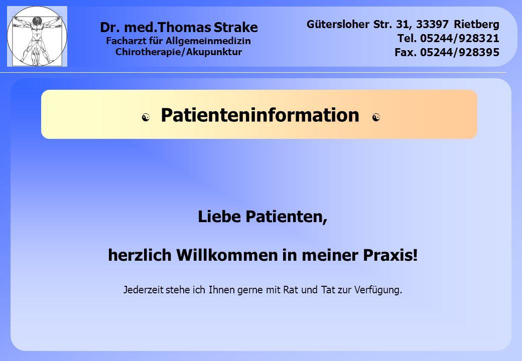 Gütersloher Str. 31, 33397 Rietberg Tel. 05244/928321 Fax. 05244/928395 Dr. med.Thomas Strake Facharzt für Allgemeinmedizin Chirotherapie/Akupunktur P