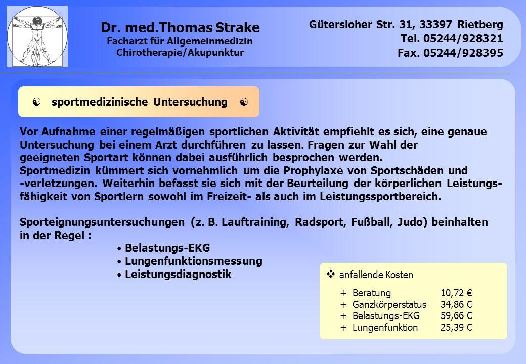 Gütersloher Str. 31, 33397 Rietberg Tel. 05244/928321 Fax. 05244/928395 Dr. med.Thomas Strake Facharzt für Allgemeinmedizin Chirotherapie/Akupunktur V