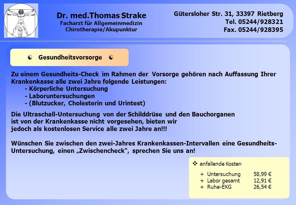 Gütersloher Str. 31, 33397 Rietberg Tel. 05244/928321 Fax. 05244/928395 Dr. med.Thomas Strake Facharzt für Allgemeinmedizin Chirotherapie/Akupunktur Z