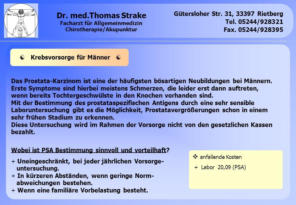 Gütersloher Str. 31, 33397 Rietberg Tel. 05244/928321 Fax. 05244/928395 Dr. med.Thomas Strake Facharzt für Allgemeinmedizin Chirotherapie/Akupunktur D