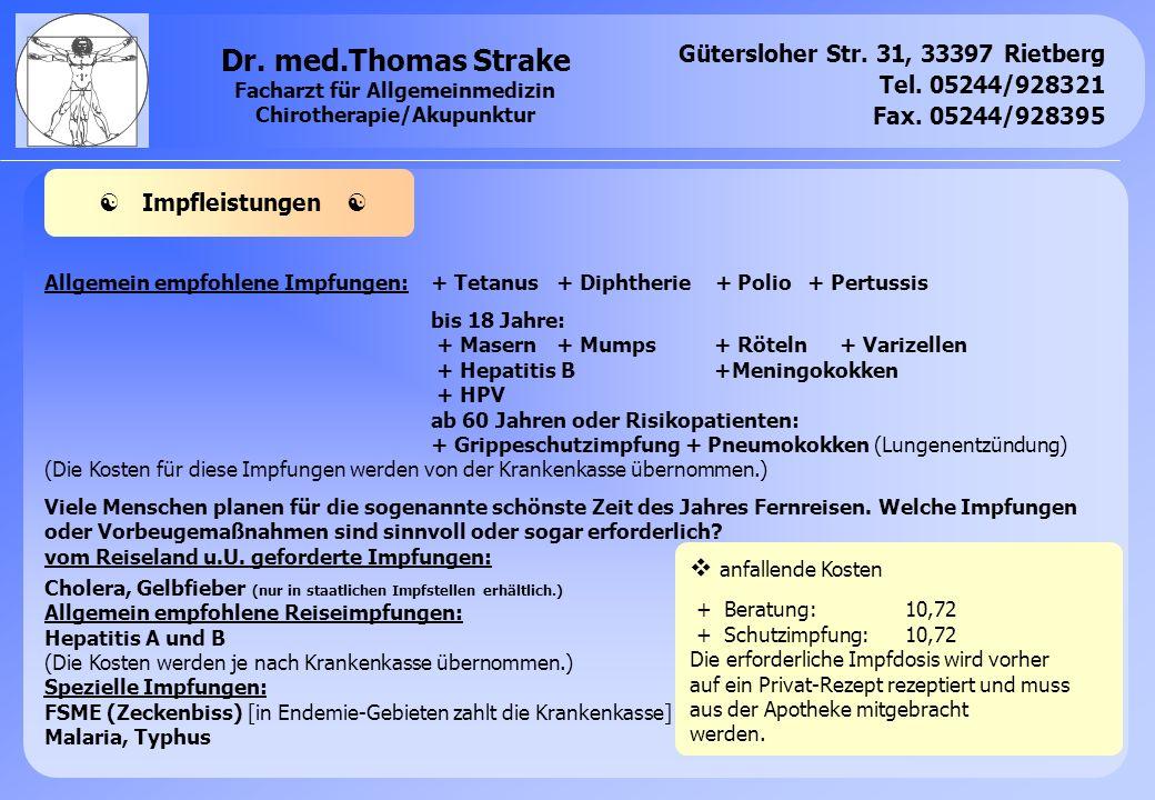 Gütersloher Str. 31, 33397 Rietberg Tel. 05244/928321 Fax. 05244/928395 Dr. med.Thomas Strake Facharzt für Allgemeinmedizin Chirotherapie/Akupunktur A