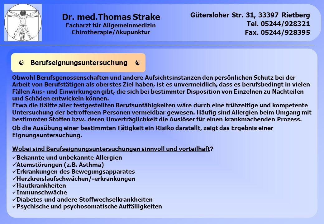 Gütersloher Str. 31, 33397 Rietberg Tel. 05244/928321 Fax. 05244/928395 Dr. med.Thomas Strake Facharzt für Allgemeinmedizin Chirotherapie/Akupunktur O