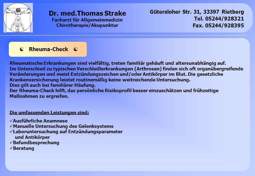 Gütersloher Str. 31, 33397 Rietberg Tel. 05244/928321 Fax. 05244/928395 Dr. med.Thomas Strake Facharzt für Allgemeinmedizin Chirotherapie/Akupunktur R