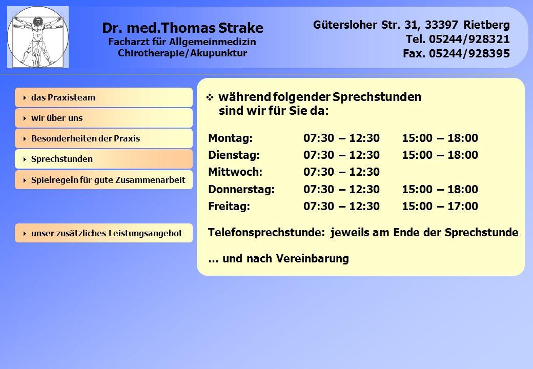 Gütersloher Str. 31, 33397 Rietberg Tel. 05244/928321 Fax. 05244/928395 Dr. med.Thomas Strake Facharzt für Allgemeinmedizin Chirotherapie/Akupunktur w