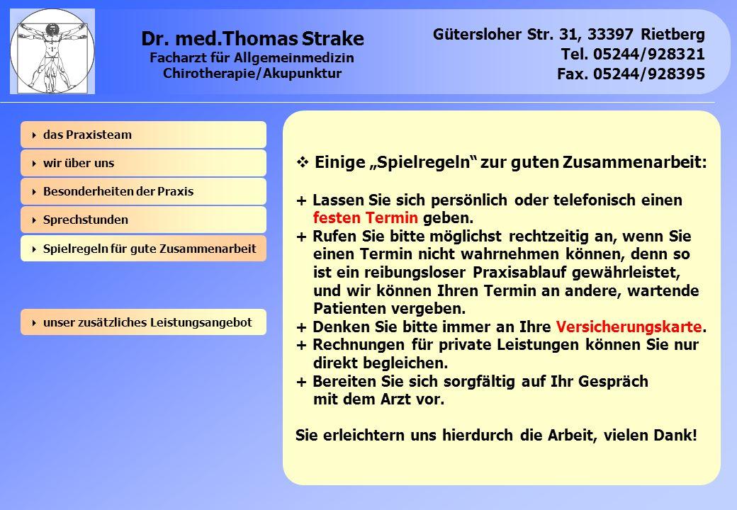 Gütersloher Str. 31, 33397 Rietberg Tel. 05244/928321 Fax. 05244/928395 Dr. med.Thomas Strake Facharzt für Allgemeinmedizin Chirotherapie/Akupunktur E