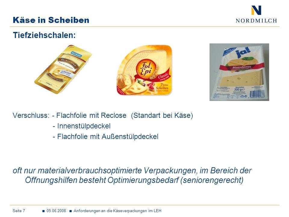 Seite 8 05.06.2008 Anforderungen an die Käseverpackungen im LEH Käse in Scheiben Flow Pack: Als Preiseinstigsegment kaum noch eine Bedeutung, aber im Bereich der höherwertigen Produkte.