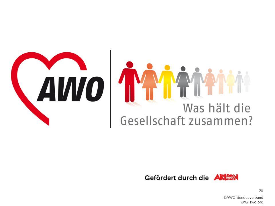 25 ©AWO Bundesverband www.awo.org Gefördert durch die