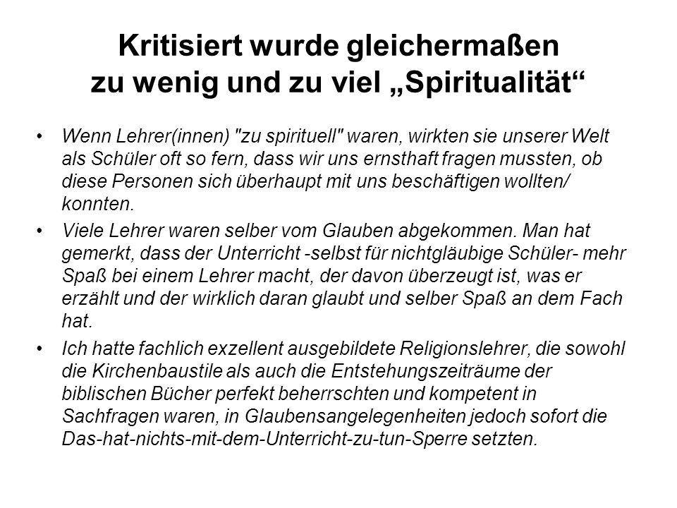 Kritisiert wurde gleichermaßen zu wenig und zu viel Spiritualität Wenn Lehrer(innen)