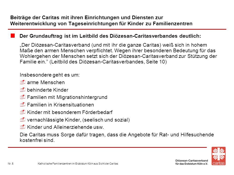 Katholische Familienzentren im Erzbistum Köln aus Sicht der CaritasNr. 5 Beiträge der Caritas mit ihren Einrichtungen und Diensten zur Weiterentwicklu