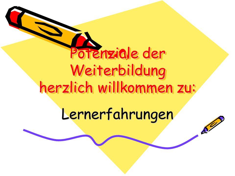 Potenziale der Weiterbildung herzlich willkommen zu: Lernerfahrungen