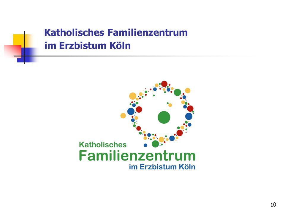 10 Katholisches Familienzentrum im Erzbistum Köln