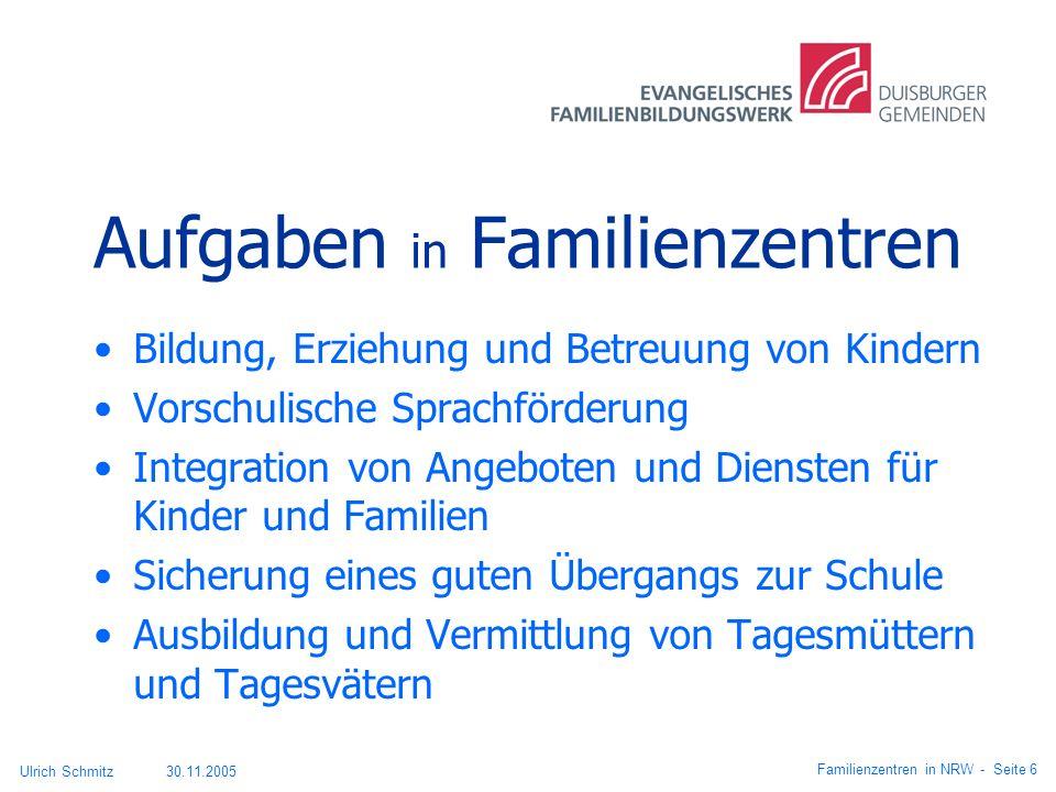 Aufgaben in Familienzentren Bildung, Erziehung und Betreuung von Kindern Vorschulische Sprachförderung Integration von Angeboten und Diensten für Kind