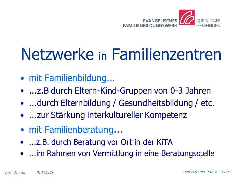 Netzwerke in Familienzentren mit Familienbildung......z.B durch Eltern-Kind-Gruppen von 0-3 Jahren...durch Elternbildung / Gesundheitsbildung / etc...