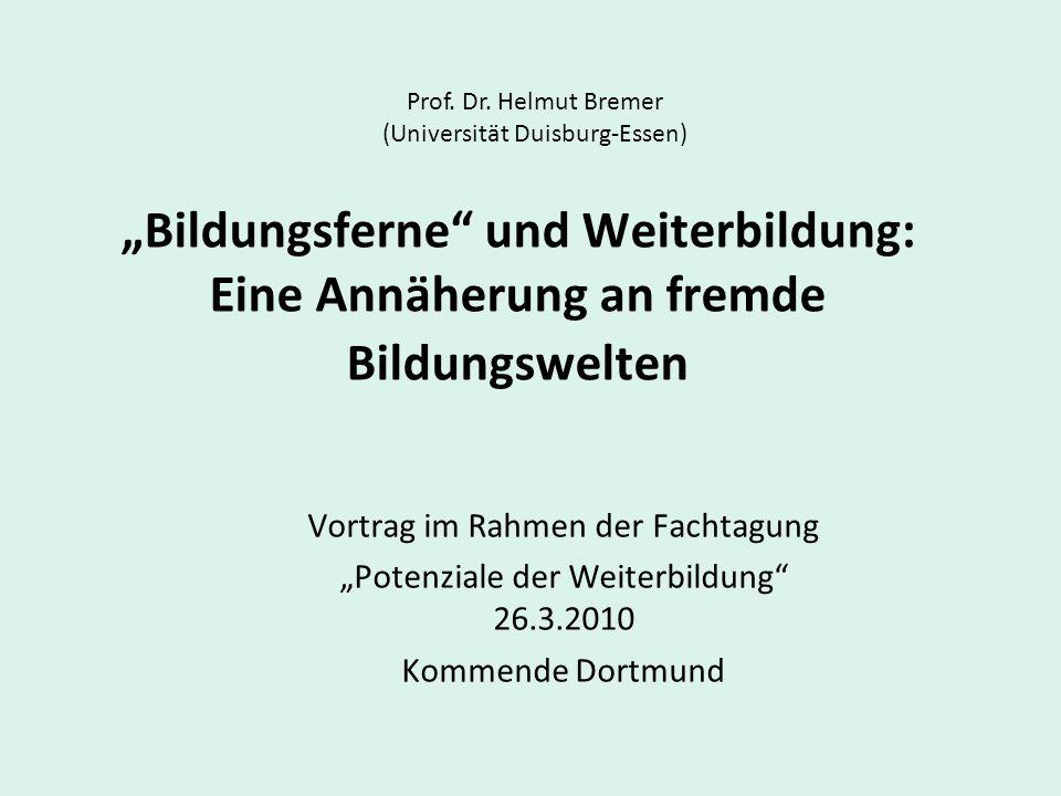 Bildungsferne und Weiterbildung: Eine Annäherung an fremde Bildungswelten Vortrag im Rahmen der Fachtagung Potenziale der Weiterbildung 26.3.2010 Komm