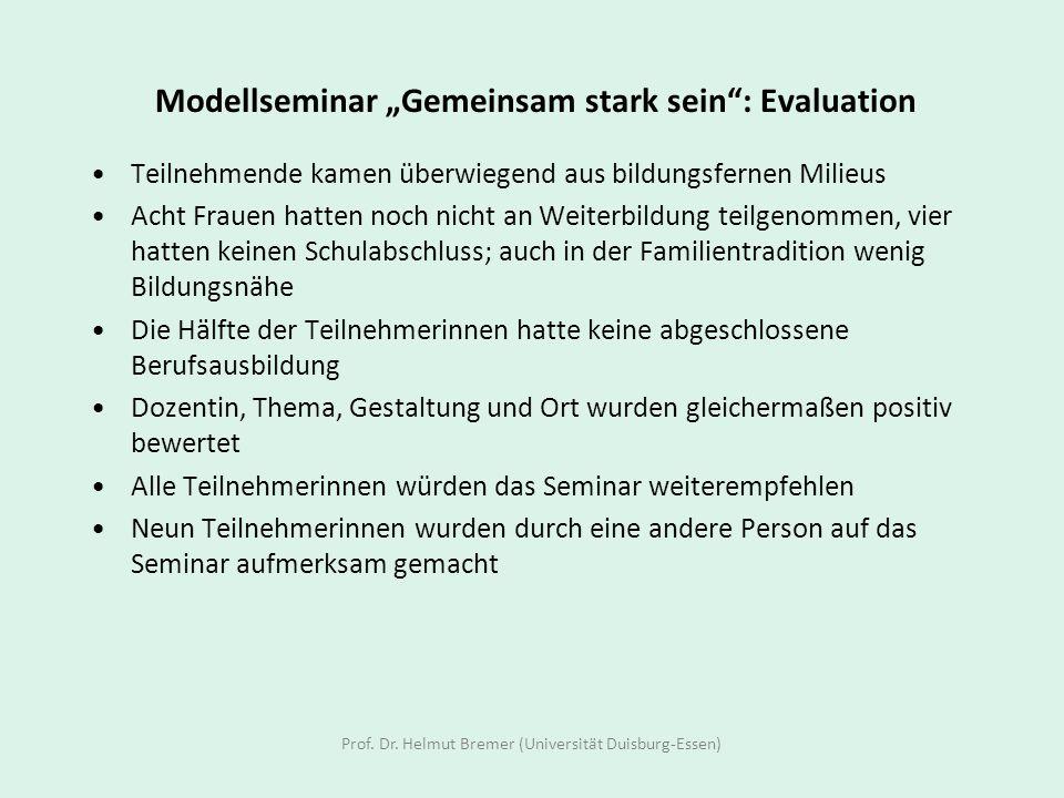 Modellseminar Gemeinsam stark sein: Evaluation Teilnehmende kamen überwiegend aus bildungsfernen Milieus Acht Frauen hatten noch nicht an Weiterbildun
