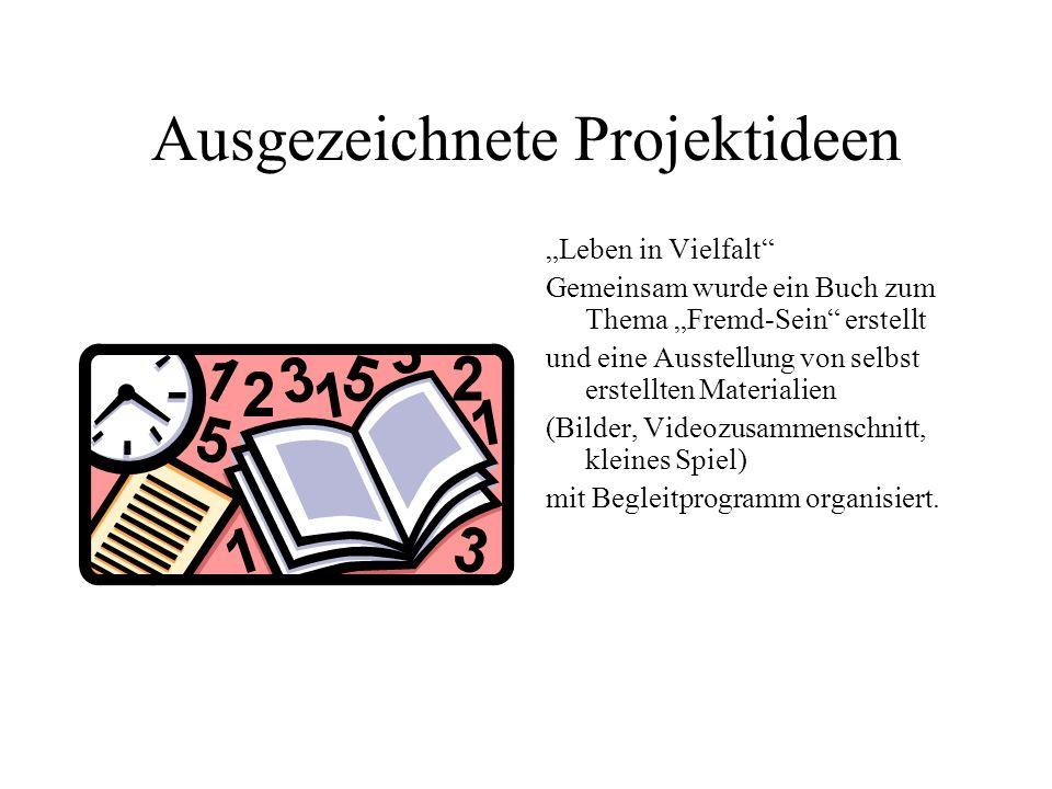 Ausgezeichnete Projektideen Leben in Vielfalt Gemeinsam wurde ein Buch zum Thema Fremd-Sein erstellt und eine Ausstellung von selbst erstellten Materi