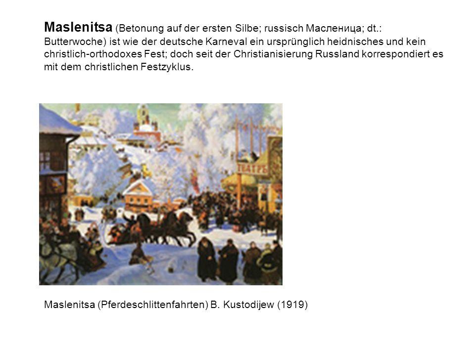 Da Maslenitsa die Wende zum Frühling ankündigte und das neue Jahr erst im März anfing, war dieses Fest bis zum 16.