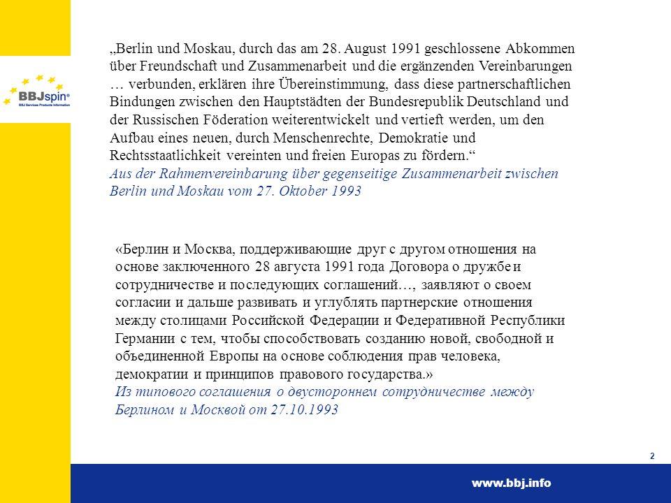 www.bbj.info 3 Arbeit des Gemeinsamen Ausschusses Berlin – Moskau seit 1993 Работа Совместного Комитета «Москва – Берлина» с 1993 г.