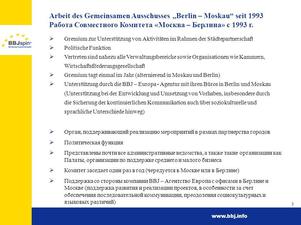 www.bbj.info 3 Arbeit des Gemeinsamen Ausschusses Berlin – Moskau seit 1993 Работа Совместного Комитета «Москва – Берлина» с 1993 г. Gremium zur Unter
