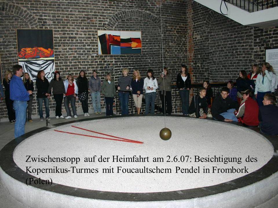 Zwischenstopp auf der Heimfahrt am 2.6.07: Besichtigung des Kopernikus-Turmes mit Foucaultschem Pendel in Frombork (Polen)