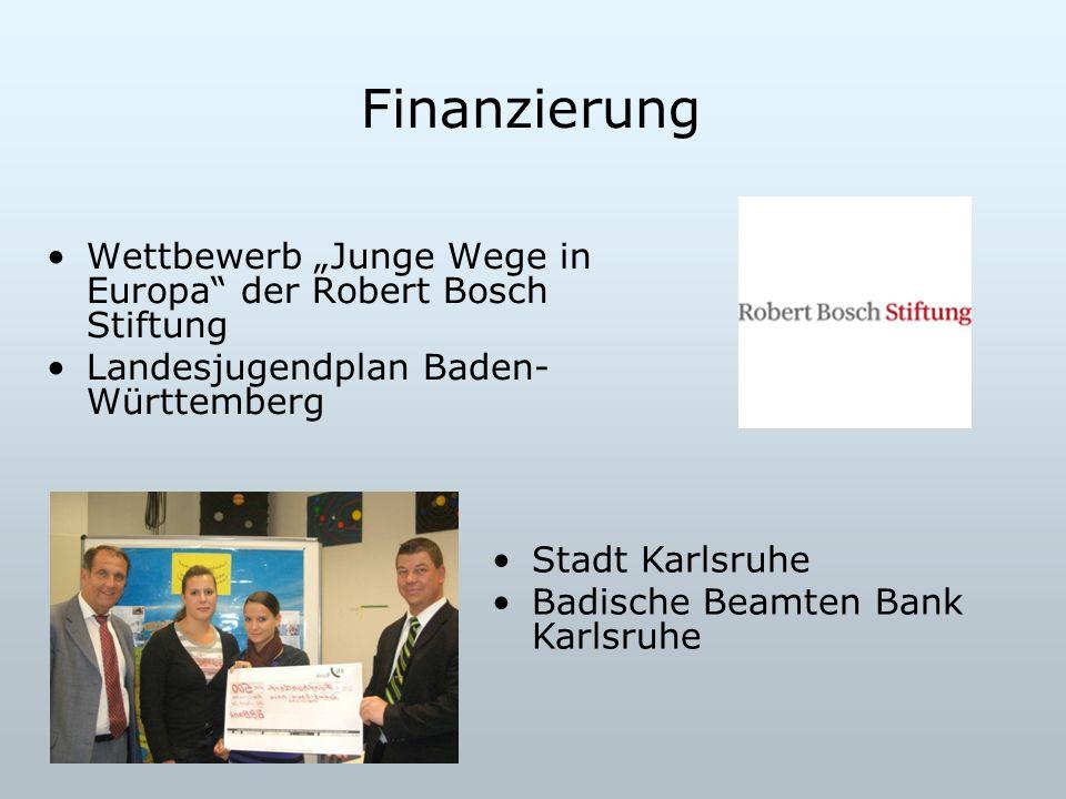 Finanzierung Wettbewerb Junge Wege in Europa der Robert Bosch Stiftung Landesjugendplan Baden- Württemberg Stadt Karlsruhe Badische Beamten Bank Karls