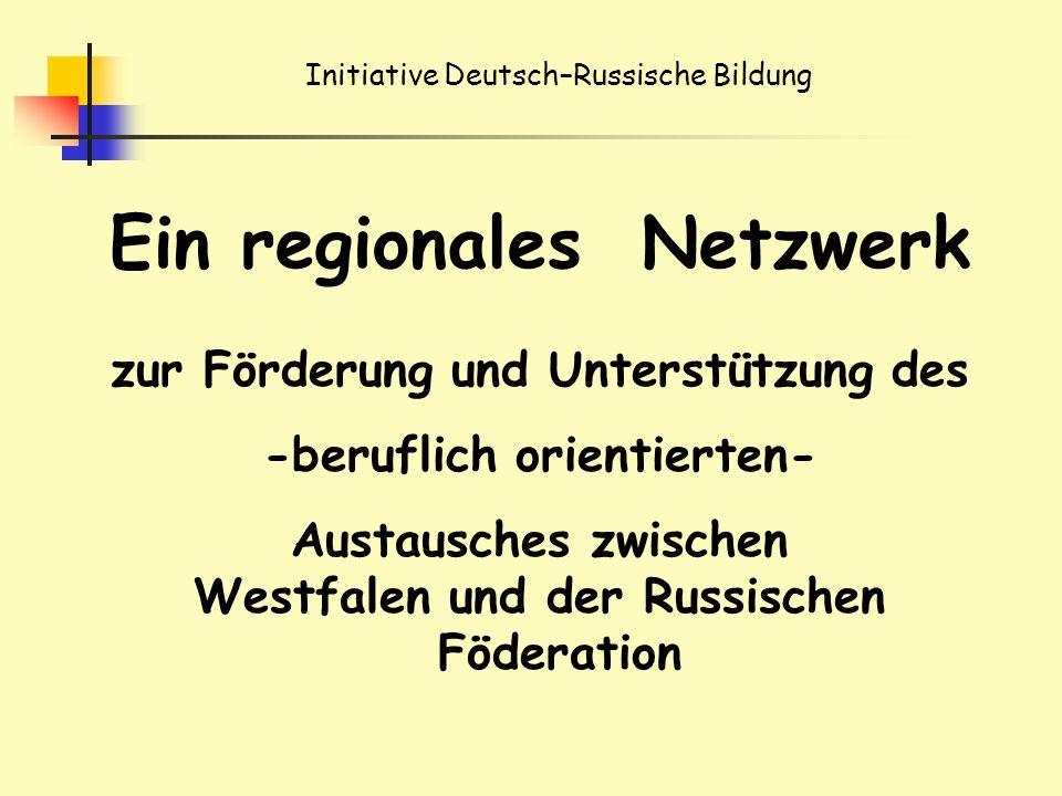 Ein regionales Netzwerk zur Förderung und Unterstützung des -beruflich orientierten- Austausches zwischen Westfalen und der Russischen Föderation