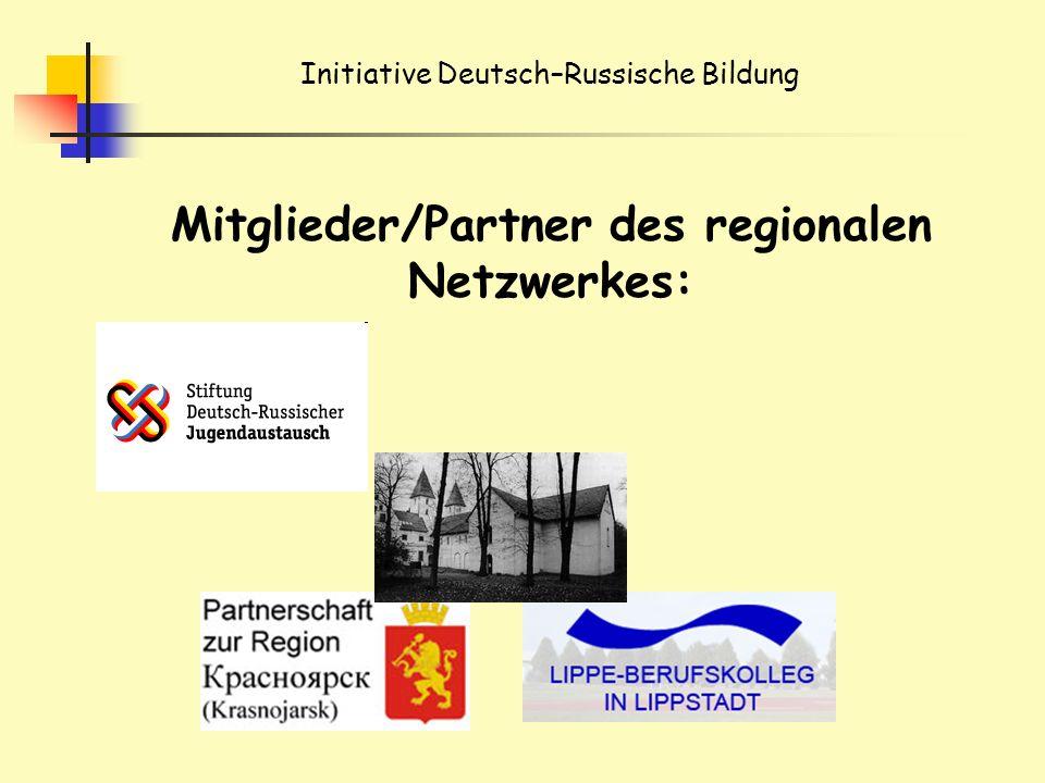 Initiative Deutsch–Russische Bildung Mitglieder/Partner des regionalen Netzwerkes: