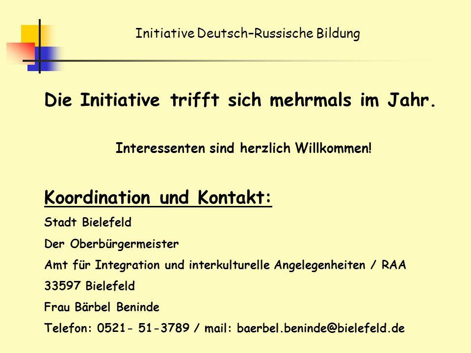 Initiative Deutsch–Russische Bildung Die Initiative trifft sich mehrmals im Jahr.