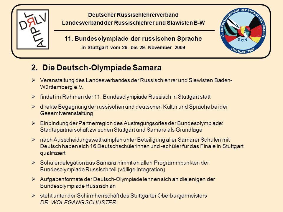2. Die Deutsch-Olympiade Samara Veranstaltung des Landesverbandes der Russischlehrer und Slawisten Baden- Württemberg e.V. findet im Rahmen der 11. Bu