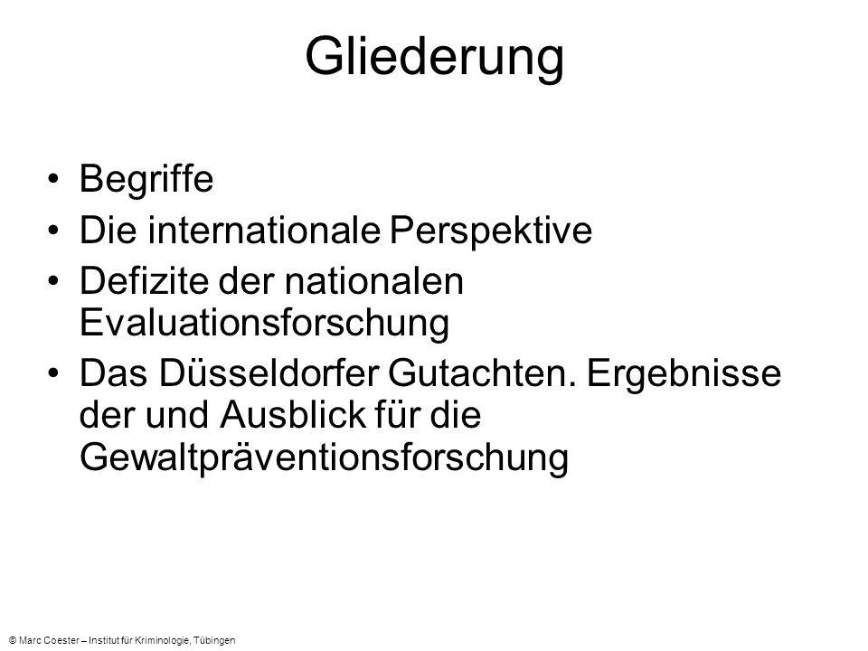 Gliederung Begriffe Die internationale Perspektive Defizite der nationalen Evaluationsforschung Das Düsseldorfer Gutachten.