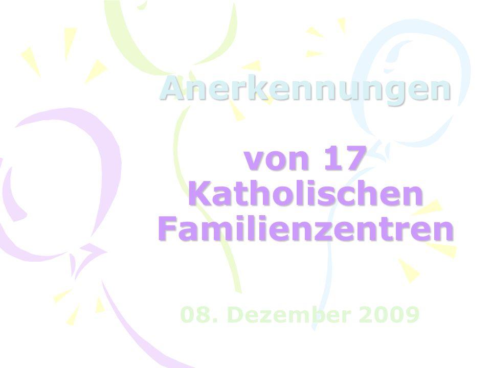 Anerkennungen von 17 Katholischen Familienzentren 08. Dezember 2009