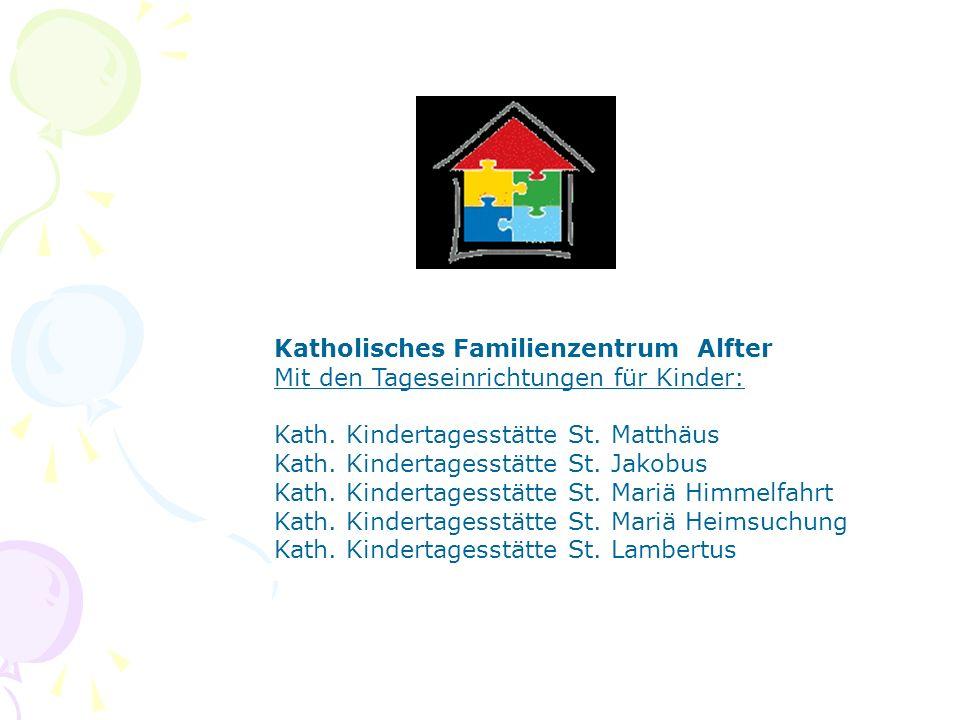 Katholisches Familienzentrum Alfter Mit den Tageseinrichtungen für Kinder: Kath.