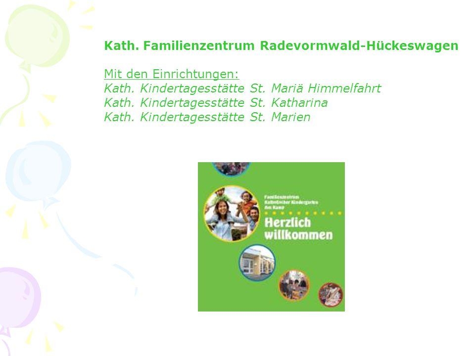 Kath. Familienzentrum Radevormwald-Hückeswagen Mit den Einrichtungen: Kath.