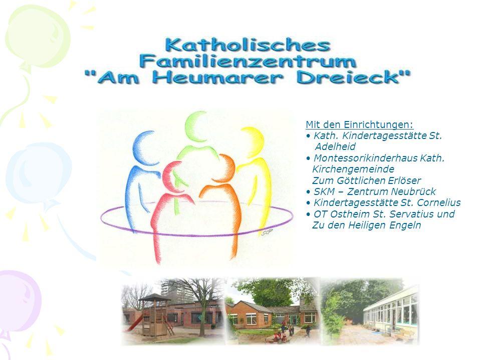 Familienzentrum Am Heumarer Dreieck Mit den Einrichtungen: Kath.