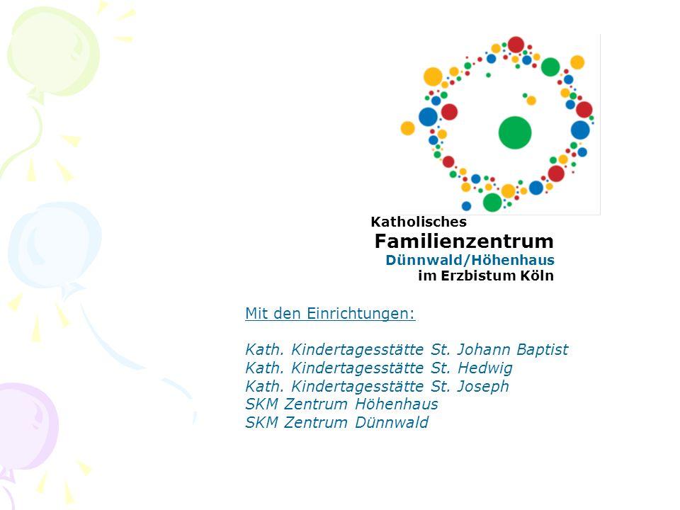 Mit den Kindertagesstätten St.Engelbert St. Josef Familienzentrum im Park ( St.