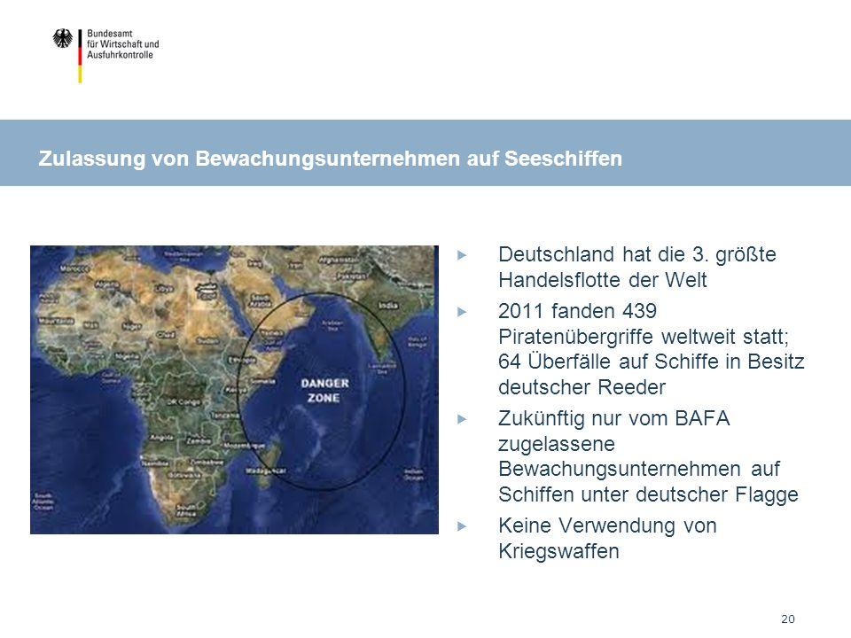 20 Zulassung von Bewachungsunternehmen auf Seeschiffen Deutschland hat die 3.